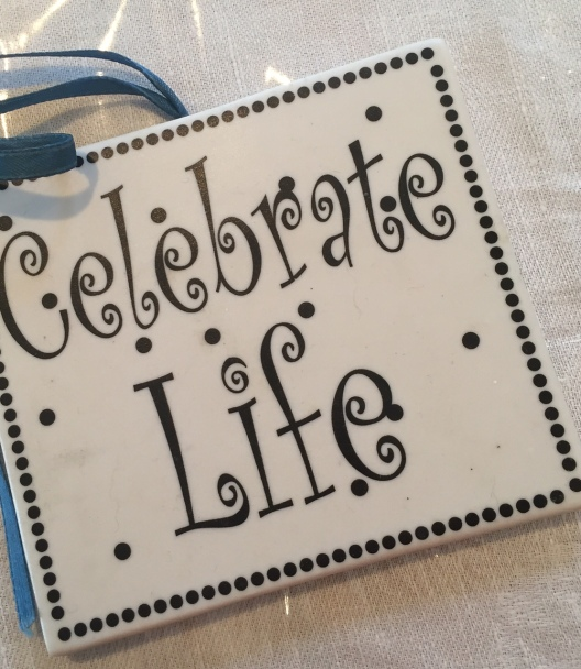 celebrate life plaque